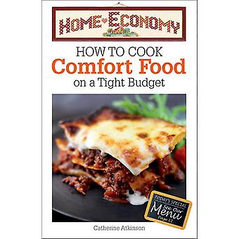 How to Cook Comfort Food on a Tight Budget - Home Economy by Catherin