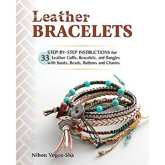 Leather Bracelets - Step-by-Step Instructions for 33 Leather Cuffs - B