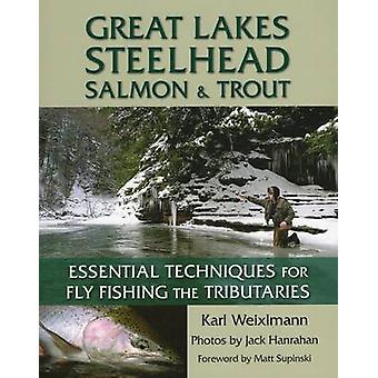 Great Lakes Steelhead - Salmon and Trout - Essential Techniques for Fl