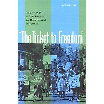 The Ticket to Freedom - The NAACP and the Struggle for Black Political