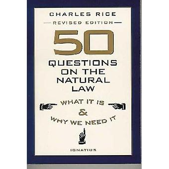 Fifty Questions on Natural Law by Charles E. Rice - 9780898707502 Book