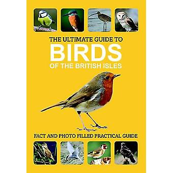 The Ultimate Guide to Birds of the British Isles - 9781445454054 Book