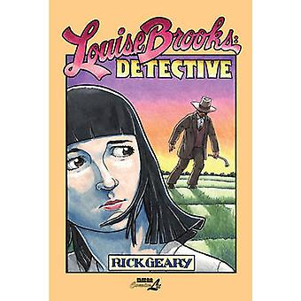 Louise Brooks - Detective by Rick Geary - 9781561639526 Book