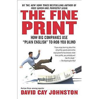 The Fine Print - How Big Companies Use  -Plain English - to Rob You Blin