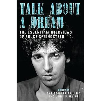 Talk About a Dream - The Essential Interviews of Bruce Springsteen by