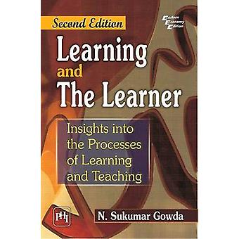 Learning and the Learner - Insights into the Process of Learning and T