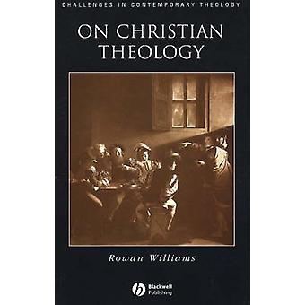 On Christian Theology by Rowan Williams - 9780631214403 Book