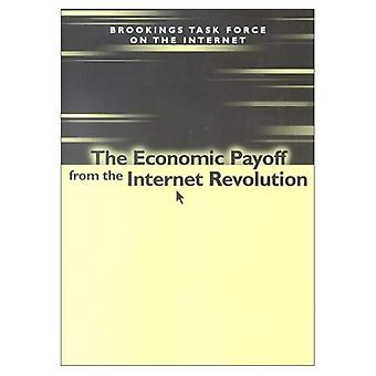 The Economic Payoff from the Internet Revolution: Brookings Task Force on the Internet