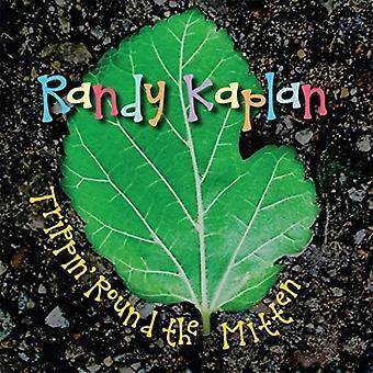 Randy Kaplan - importation USA Trippin Round the Mitten [CD]