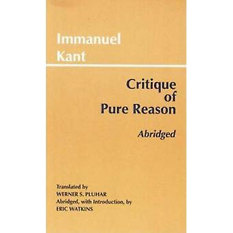 Critique of Pure Reason (Hackett Classics) (Paperback) by Kant Immanuel Pluhar Werner S.