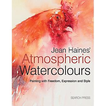 Jean Haines' Atmospheric Watercolours: Painting with Expression Freedom and Style (Hardcover) by Haines Jean