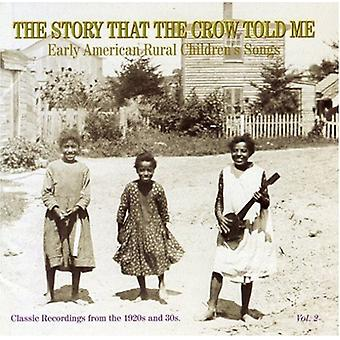 Story That the Crow Told Me - Story That the Crow Told Me: Vol. 2-20s & 30s-Early America [CD] USA import