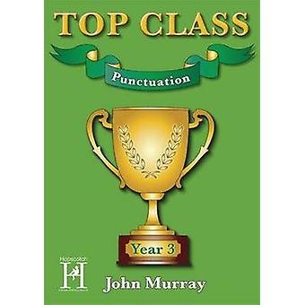 Top Class  Punctuation Year 3 by John Murray