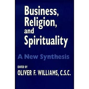 Business - Religion- und Spiritualität - eine neue Synthese von Oliver F.