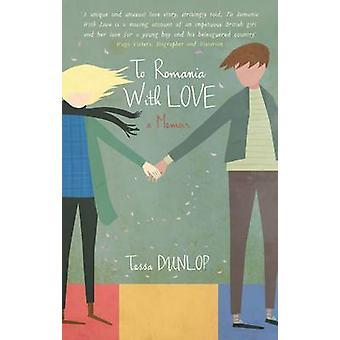 En Roumanie avec amour par Tessa Dunlop - livre 9780704372573