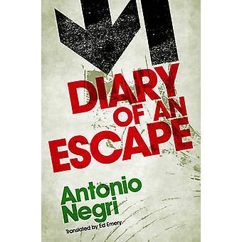 Diary of an Escape by Antonio Negri - Ed Emery - 9780745644264 Book