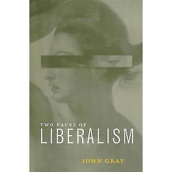 The Two Faces of Liberalism by John Gray - 9780745622590 Book