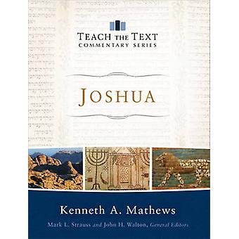 Joshua by Kenneth A Mathews - Mark Strauss - John Walton - 9780801092
