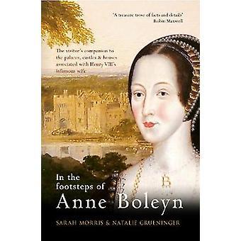 In the Footsteps of Anne Boleyn by Sarah Morris - Natalie Grueninger