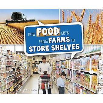 كيف يحصل الأغذية من المزارع متجر الرفوف بشواطئ لام إريكا-9781474