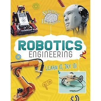 Robotik-Engineering - erfahren Sie es - probieren Sie es! durch Robotik Engineering - Lea