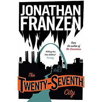 Dwudziestego siódmego miasta przez Jonathan Franzen - 9781841157481 książki