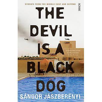 Djävulen är en svart hund - berättelser från Mellanöstern och bortom (Ne