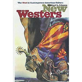 New Westers - West in Contemporary American Culture by Michael L. John