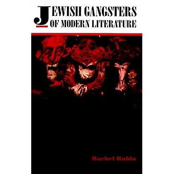 Jewish Gangsters of Modern Literature by Rachel Rubin - 9780252025396
