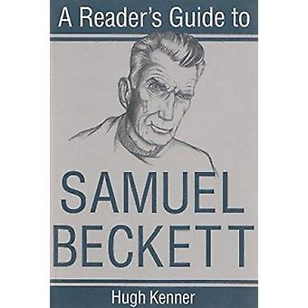 A Reader's Guide to Samuel Beckett by Hugh Kenner - 9780815603863 Book