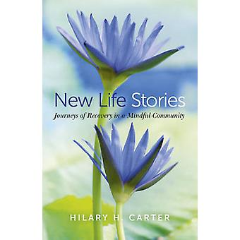 Nya livsberättelser - resor av återhämtning i en medveten gemenskapen av Hila