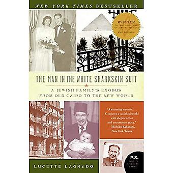 Man in the White Sharkskin Suit: A Jewish Family's Exodus from Old Cairo to the New World (P.S. (Paperback))