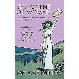Stigningen av kvinnan: en historia av suffragettrörelsen