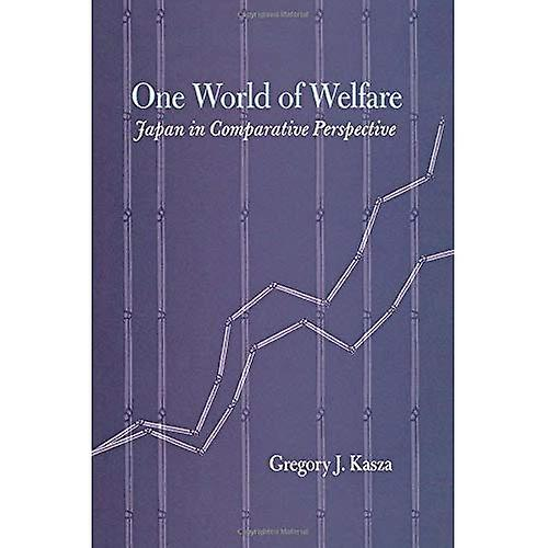 One World of Welfare  Japan in Comparative Perspective (Cornell Studies in Political Economy)