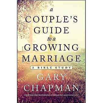 Guide d'un Couple à un mariage en pleine croissance: une étude de la Bible