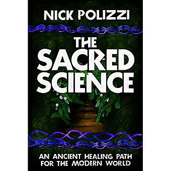 The Sacred Science: An Ancient�Healing Path for the Modern�World