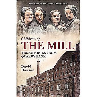 Enfants du moulin: True Stories de Quarry Bank