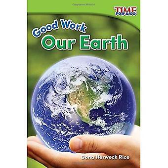 Bon travail: Notre terre (fondations Plus) (Time for Kids Nonfiction lecteurs)