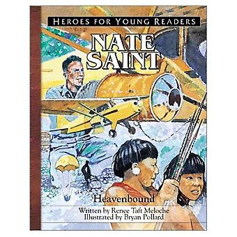 Nate Saint: A Hero for Young Readers (Heroes for Young Readers)
