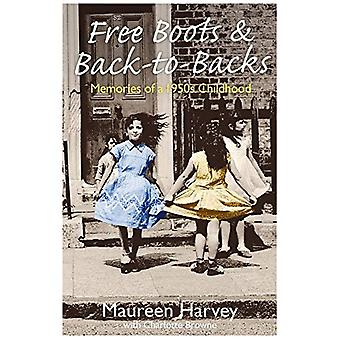 Free Boots and Back-to-Backs:�Memories of a 1950's Childhood