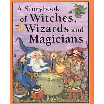 A Storybook of Witches, Wizards & Magicians
