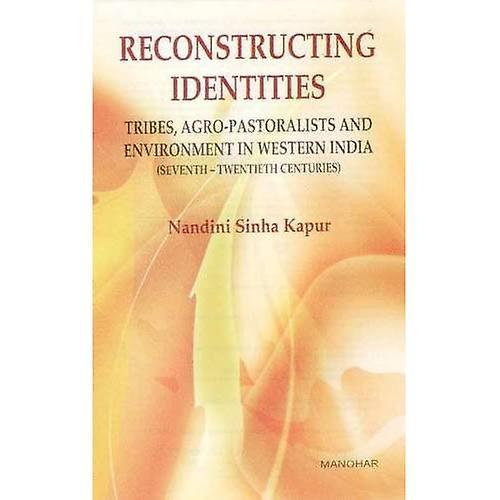 Reconstructing Identicravates  Tribes, Agro-Pastoralists, and EnvironHommest in Western India   Seventh-Twencravateth Centuries