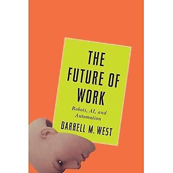 De geautomatiseerde Society: Robots, AI, en de toekomst van werk
