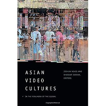 Asian Video Cultures: In the Penumbra of the Global