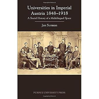 Universities in Imperial Austria 1848-1918: A Social� History of a Multilingual Space (Central European Studies)