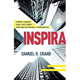 Inspira: C mo Crear Una Cultura Organizacional Poderosa