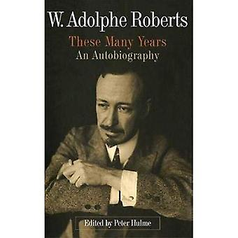 W. Adolphe Roberts, These Many Years: An Autobiography