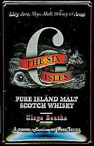 Six Isles Scotch Whiskey embossed steel sign  (hi 2030)