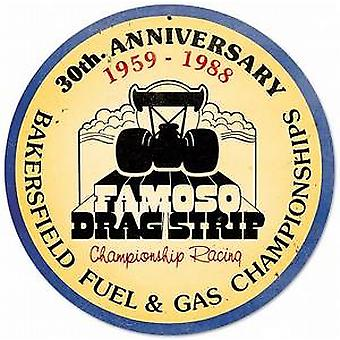 Famoso Drag Strip 30th Anniv. round steel sign