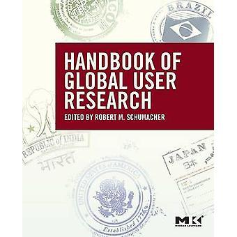 The Handbook of Global User Research by Schumacher & Robert M.